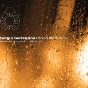 album Behind the Window - electric guitar improvisations about the rain - Sergio Sorrentino