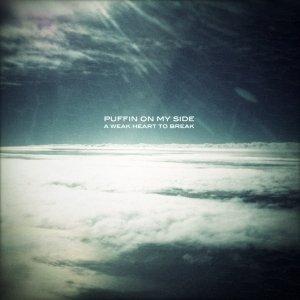album A weak heart to break - Puffin on my side