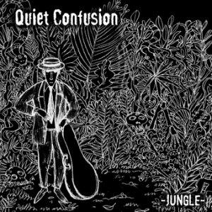 album -JUNGLE- - Quiet Confusion