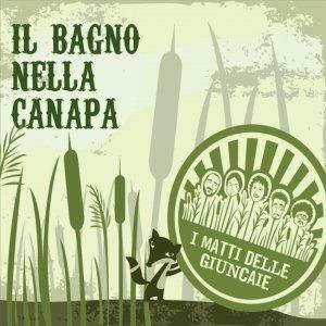 album Il Bagno Nella Canapa (EP) - I Matti delle Giuncaie