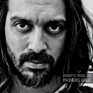 album PHINEAS GAGE - Roberto Angelini