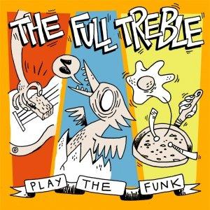 album Play The Funk - The Full Treble