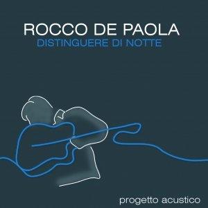 album Distinguere di Notte - Rocco de Paola