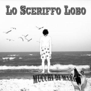 album Mucchi Di Mare - Lo Sceriffo Lobo
