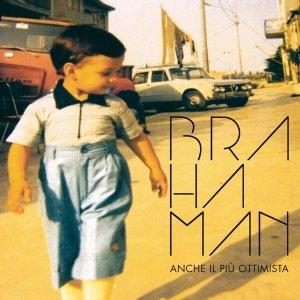 album Anche il più ottimista - Brahaman Official