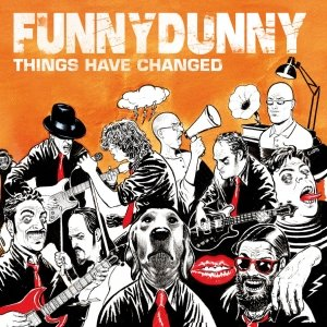 album Things Have Changed - Funny Dunny