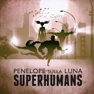 album Superhumans - Penelope sulla Luna