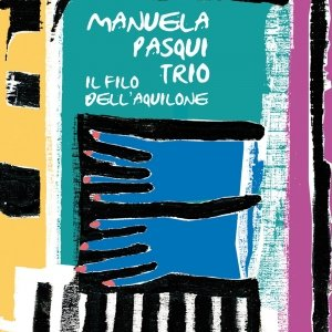 album Il filo dell'aquilone - Manuela Pasqui Trio