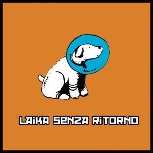 album Laika Senza Ritorno - Laika Senza Ritorno