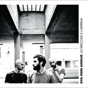 album Lo specchio e l'aspirina - Eva Mon Amour