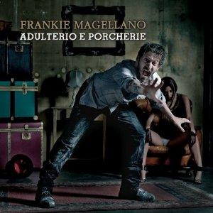 album Adulterio e porcherie - Frankie Magellano