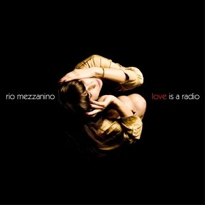 album Love is a radio - Rio Mezzanino