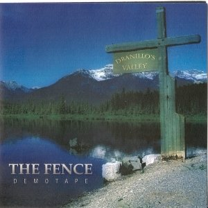 album Dranillo's valley - The Fence Demotape - The Fence