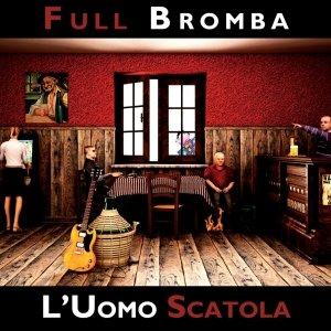 album L'Uomo Scatola - Full Bromba