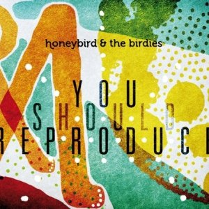 album You Should reproduce - Honeybird & the birdies