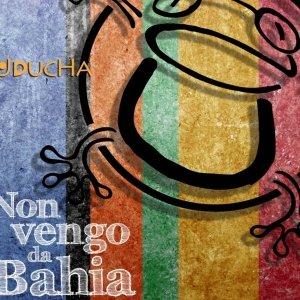 album Non vengo da Bahia - Uduchà - Non vengo da Bahia
