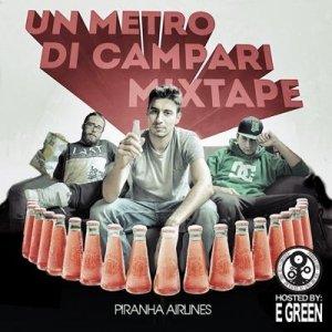 album Un Metro di Campari Mixtape - Piranha Clique