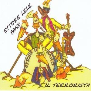 album il terrorista - ETTORE LELE BAND
