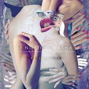 album Pezzi di Te - Le Notti di Masha