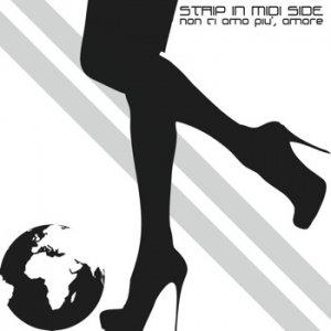 album Non Ti Amo Più, Amore - Strip In Midi Side