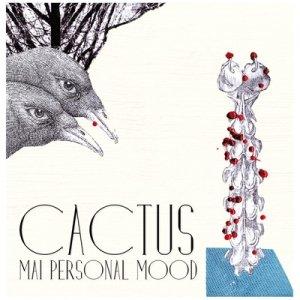 album Cactus - Mai personal mood