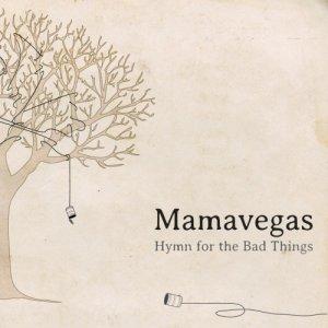 album Hymn for the Bad Things - Mamavegas