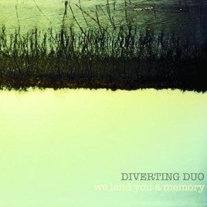 album We lend you a memory - Diverting Duo