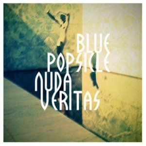 album Nuda veritas [ep] - Blue Popsicle
