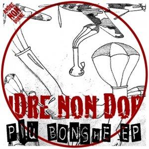 album Più Bonghe EP - Andre NON Dorme