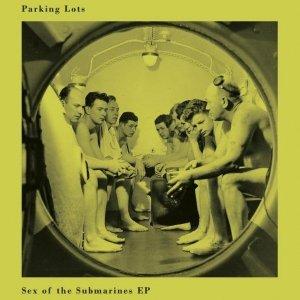 album Sex of the Submarines - Parking Lots