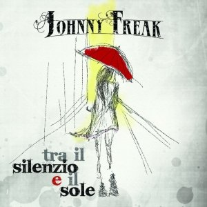album TRA IL SILENZIO E IL SOLE - Johnny Freak