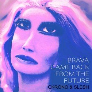 album Brava come back from the future - Ckrono & Slesh
