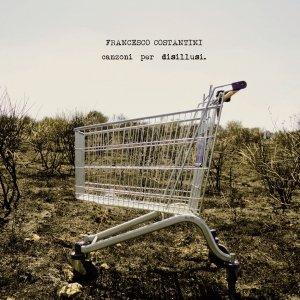 album Canzoni per disillusi - Ep - Francesco Costantini