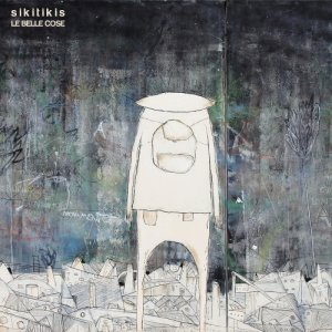 album Le belle cose - Sikitikis