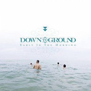 album Early In The Morning - Down to Ground
