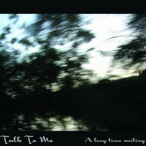 album A Long Time Waiting - Talk To Me