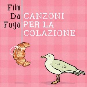 album Canzoni per la Colazione - FilmDaFuga