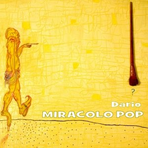 album Miracolo Pop - EP - Dario Sabatini | Cantautore in pelle umana