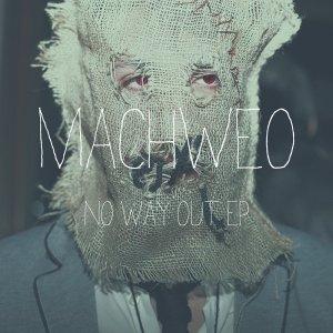 album NO  WAY OUT Ep - Machweo
