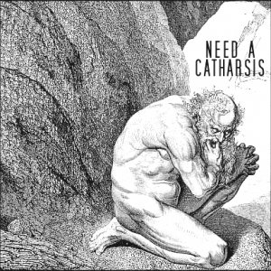album Need A Catharsis - Need A Catharsis
