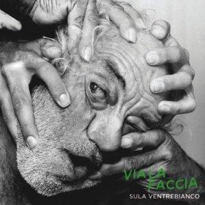 album Via la faccia - Sula Ventrebianco