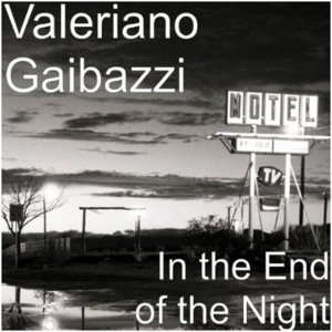 album In The End Of The Night - Valeriano Gaibazzi