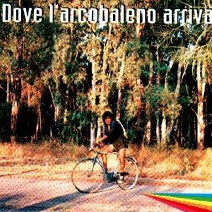 album Dove l'arcobaleno arriva - Alberto Camerini