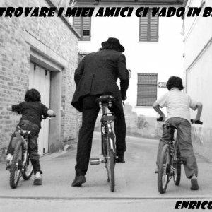 album A trovare i miei amici ci vado in bici - Enrico Botti