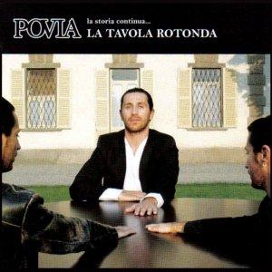album La storia continua... la tavola rotonda - Povia