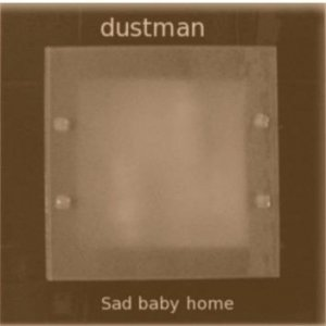 album sad baby home - dustman