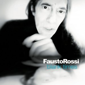 album Blank Times - Fausto Rossi (Faust'O)