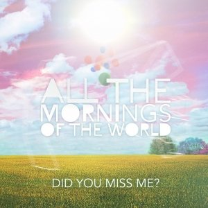 album Did you miss me? [ep] - All the Mornings of the World