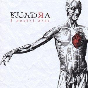 album I Nostri Eroi (single 2012) - kuadra