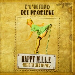 album E' l'ultimo dei problemi - Happy M.I.L.F.